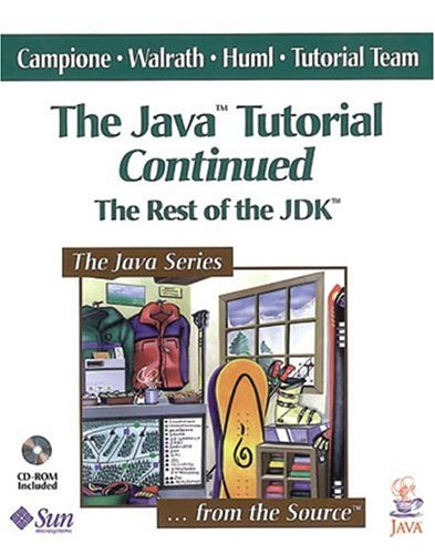 9780201485585: The Java¿ Tutorial Continued: The Rest of the JDK¿