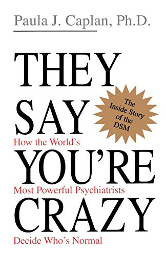 9780201488326: They Say You're Crazy: How The World's Most Powerful Psychiatrists Decide Who's Normal