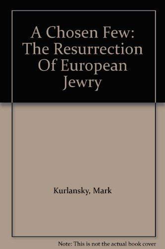 9780201489361: A Chosen Few: The Resurrection Of European Jewry