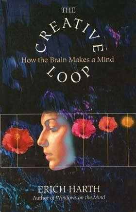 9780201489385: The Creative Loop: How the Brain Makes a Mind (Helix Books)