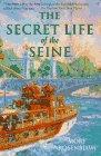 9780201489415: The Secret Life Of The Seine