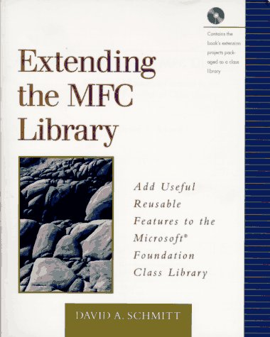 9780201489460: Extending the MFC Library: Add Useful Reusable Features to the Microsoft(R) Foundation Class Library
