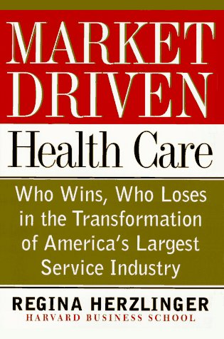 9780201489941: Market-driven Health Care: Who Wins, Who Loses In The Transforation Of America's Largest Service Industry