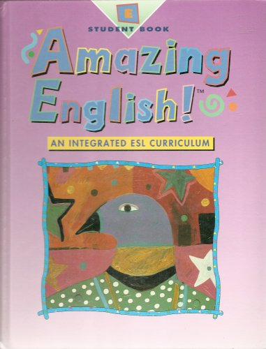 9780201491470: Amazing English! An Integrated ESL Curriculum (Student Book, Level E)
