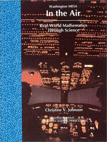 In the Air: Real-World Mathematics Through Science: Christine V. Johnson