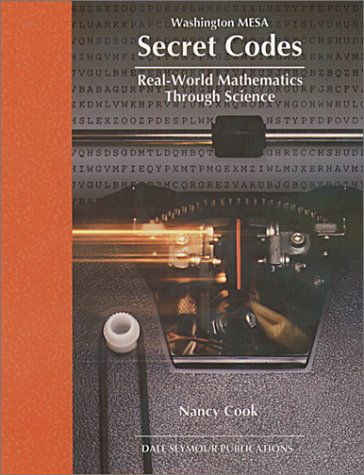 Secret Codes (Real-World Mathematics Through Science Series),: Nancy Cook