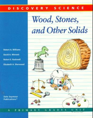 DISCOVERY SCIENCE: WOOD, STONES, AND OTHER SOLIDS (9780201496680) by DALE SEYMOUR PUBLICATIONS