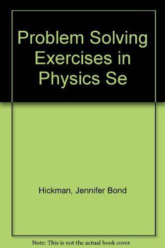 Problem-Solving Exercises in Physics: Jennifer Bond Hickman