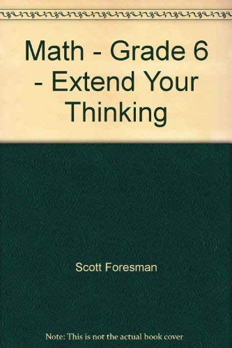 MATH, Extend Your Thinking, Enrichment Masters, Grade 6, Scott Foresman - Addison Wesley