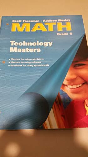 Technology Masters - Math Grade 6: Scott Foresman, Addison