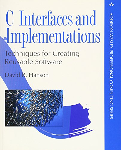 9780201498417: C Interfaces and Implementations: Techniques for Creating Reusable Software