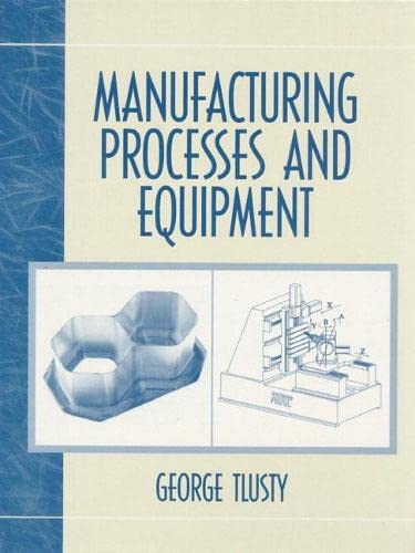 9780201498653: Manufacturing Process and Equipment