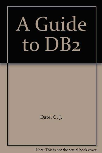 A Guide to DB2 Third Edition A User's Guide to the IBM Product IBM Database 2