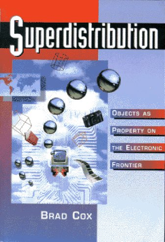 9780201502084: Superdistribution: Objects As Property on the Electronic Frontier