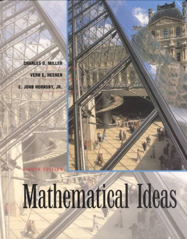 Mathematical Ideas (0201502151) by Charles David Miller; Vern E. Heeren; E. John Hornsby