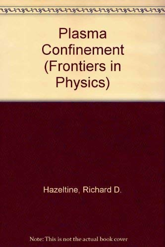 9780201503944: Plasma Confinement (Frontiers in Physics)