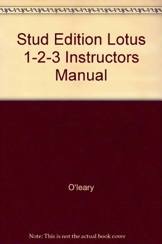 Stud Edition Lotus 1-2-3 Instructors Manual: O'leary