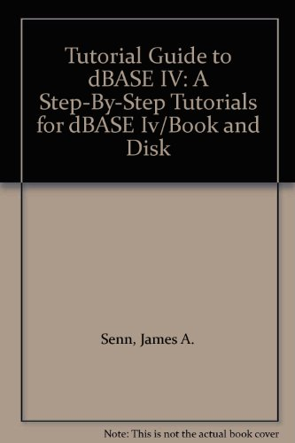 9780201506266: Tutorial Guide to dBASE IV: A Step-By-Step Tutorials for dBASE Iv/Book and Disk