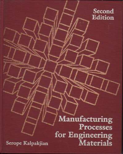9780201508062: Manufacturing Processes for Engineering Materials