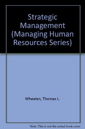Strategic Management (Managing Human Resources Series): Thomas L. Wheelen,