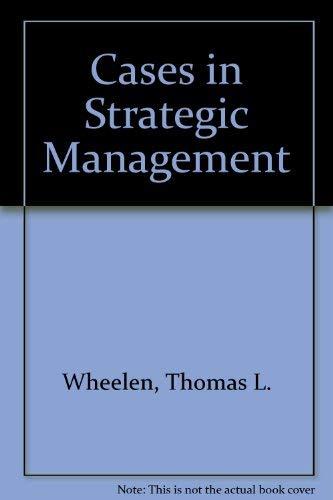 Cases in Strategic Management: Thomas L. Wheelen,