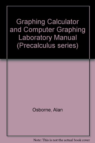 Graphing Calculator and Computer Graphing Laboratory Manual (Precalculus series) (0201508613) by Osborne, Alan