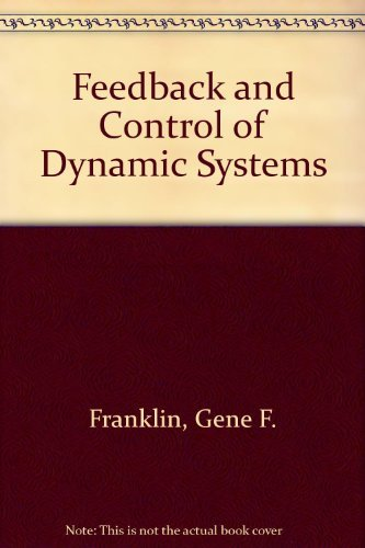 Feedback Control of Dynamic Systems: J. David Powell;