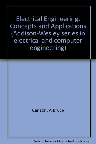 9780201509380: Electrical Engineering: Concepts and Applications (Addison-Wesley series in electrical and computer engineering)