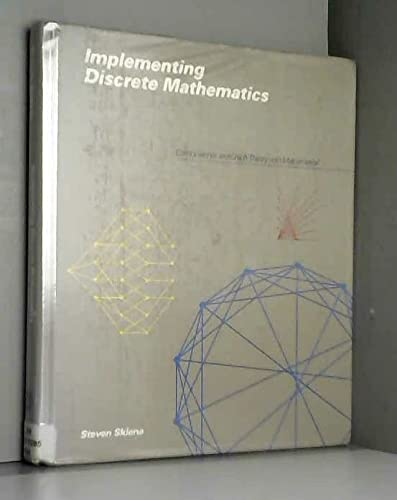 Implementing Discrete Mathematics : Combinatorics and Graph: Steven Skiena