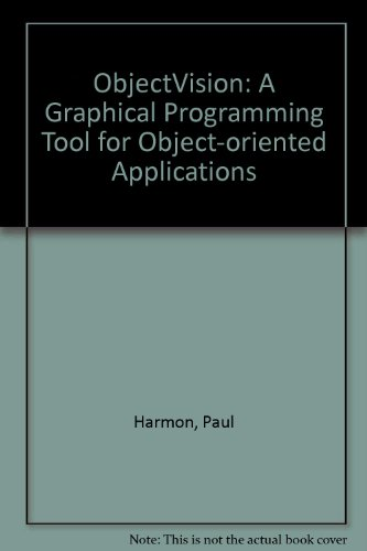 9780201510492: ObjectVision: A Graphical Programming Tool for Object-oriented Applications