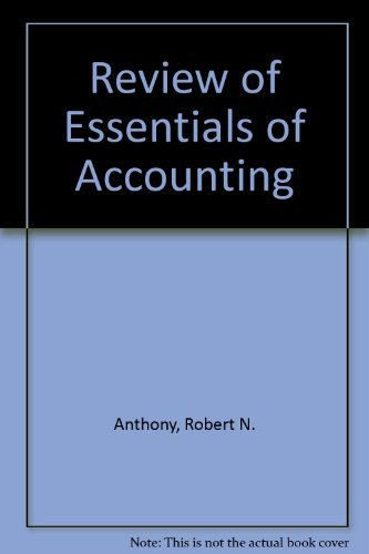 A Review of Essentials of Accounting: Robert N. Anthony