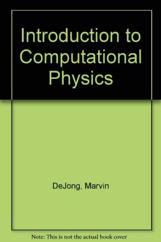 9780201513875: Introduction to Computational Physics