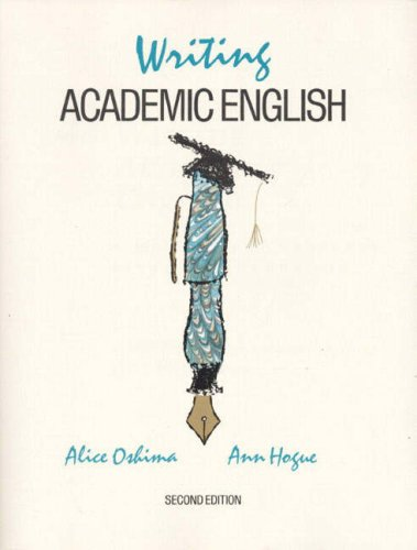 Writing Academic English (Longman Academic Writing Series) (0201514095) by Oshima, Alice; Cshima, Alice; Hogue, Ann