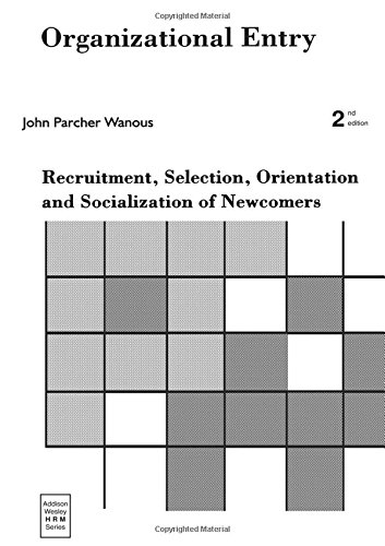 9780201514803: Organizational Entry: Recruitment, Selection, Orientation, and Socialization of Newcomers (2nd Edition): Recruitment, Selection and Socialization of ... Series on Managing Human Resources)