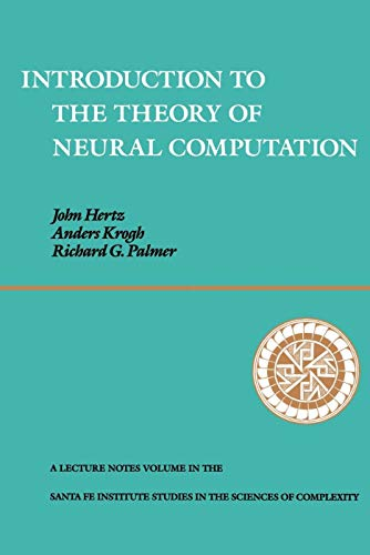 Introduction To The Theory Of Neural Computation: John A. Hertz;