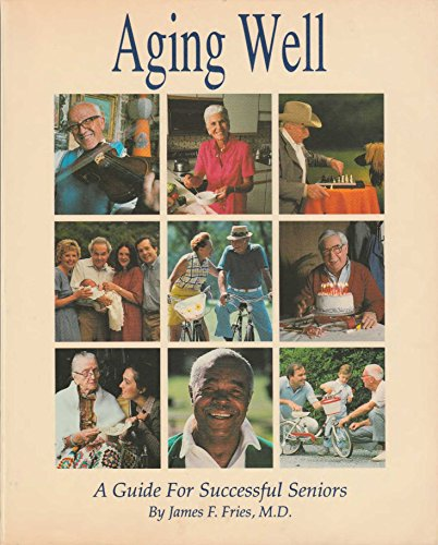 9780201517514: Aging Well: A Guide for Successful Seniors