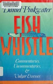 9780201517897: Fish Whistle: Commentaries, Uncommentaries, And Vulgar Excesses