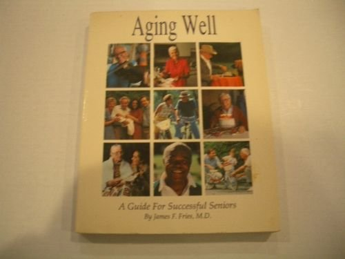 9780201518139: Aging Well: The Life Plan for Health and Vitality in Your Later Years