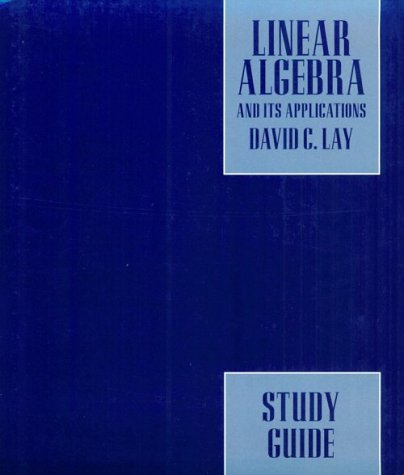 Linear Algebra and it's Application: Study Guide: David C. Lay