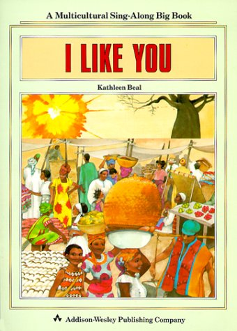 9780201522099: ADDISON-WESLEY LITTLE BOOK LEVEL A: I LIKE YOU �1991 (Multicultural Sing-Along Big Book)