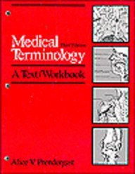 Medical Terminology: A Text/Workbook: Prendergast, Alice