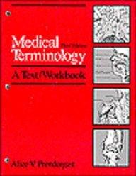 Medical Terminology: A Text/Workbook: Alice Prendergast