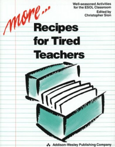 9780201523188: More Recipes for Tired Teachers: Well-Seasoned Activities for the ESOL Classroom