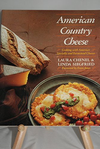 American Country Cheese, Cooking with America's Specialty and Farmstead Cheeses