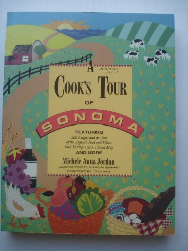 9780201523560: A Cook's Tour of Sonoma: 200 Recipes and the Best of the Region's Food and Wine