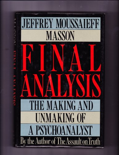 9780201523683: Final Analysis: The Making And Unmaking Of A Psychoanalyst