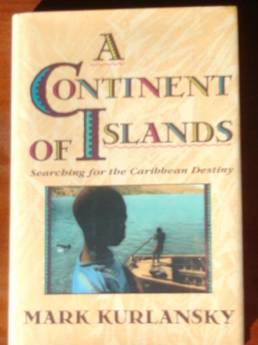 9780201523966: A Continent Of Islands: Searching For The Caribbean Destiny