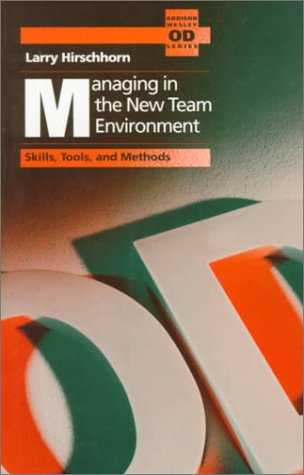 9780201525038: Managing in the New Team Environment: Skills, Tools, and Methods (Addison Wesley Od Series)