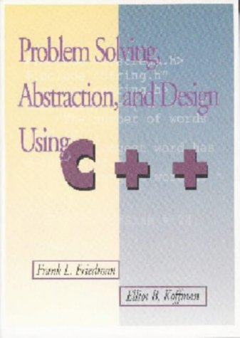 9780201526493: Problem Solving, Abstraction and Design Using C++