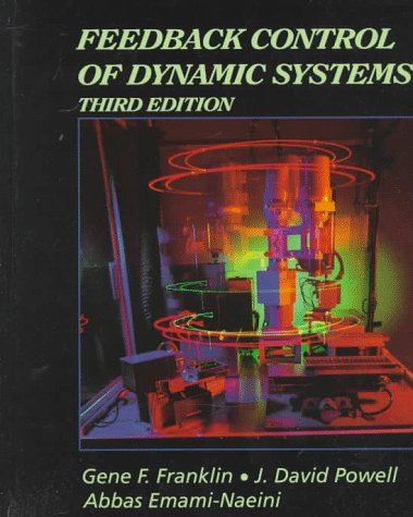 Feedback Control of Dynamic Systems (Addison-Wesley Series: Gene F. Franklin,